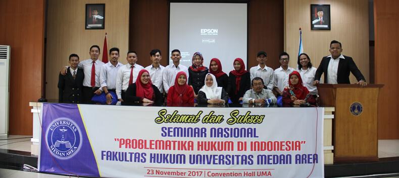 """Fakultas Hukum UMA mengadakan Seminar Nasional """"Problematika Hukum di Indonesia"""""""