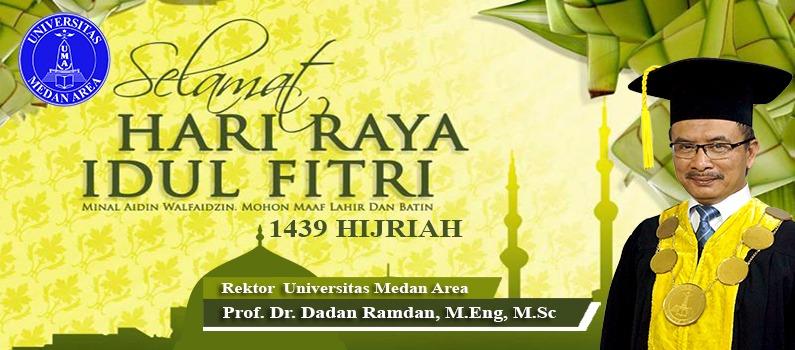 Civitas Akademika Universitas Medan Area Mengucapkan Selamat Hari Raya Idul Fitri 1439 H
