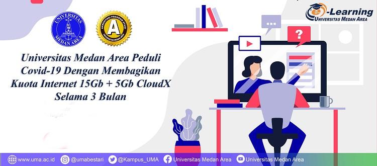 Universitas Medan Area Peduli Covid-19 Dengan Membagikan Kuota Internet 15Gb + 5Gb CluoudX Selama 3 Bulan